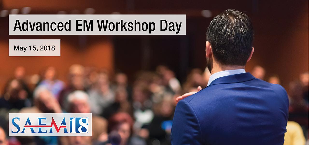 SAEM18 Advanced EM Workshop 1280x600